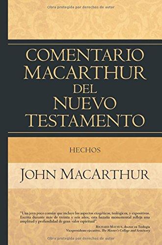 Hechos (Comentario Macarthur del nuevo testamento / The MacArthur New Testament Commentary)