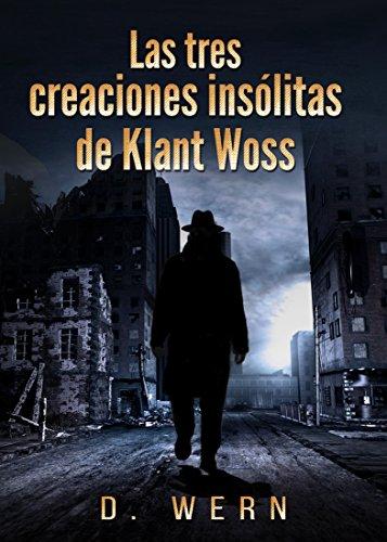 Las tres creaciones insólitas de Klant Woss. Edición especial. por David Wern