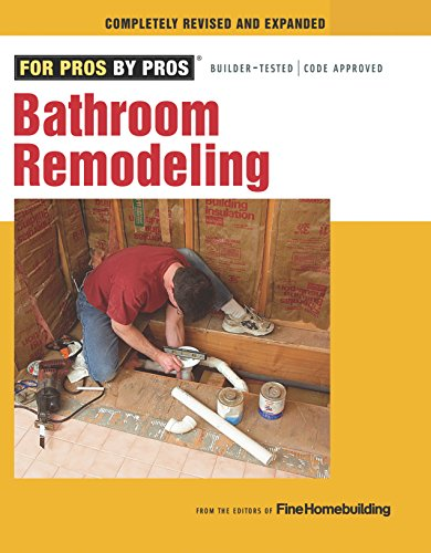 Bathroom Remodeling (For Pros by Pros)