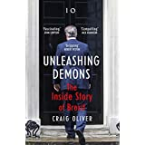 Unleashing Demons: The Inside Story of Brexit (English Edition)
