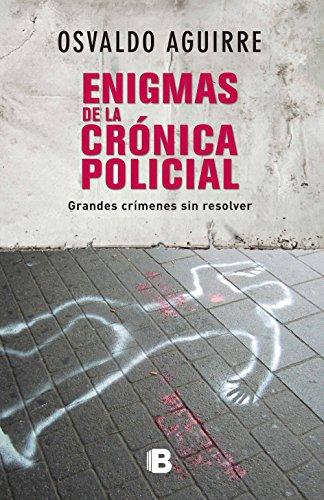 Enigmas de la crónica policial: Grandes crímenes sin resolver (Caballo de fuego)