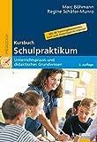 Kursbuch Schulpraktikum: Unterrichtspraxis und didaktisches Grundwissen. Mit 28 Trainingsbausteinen