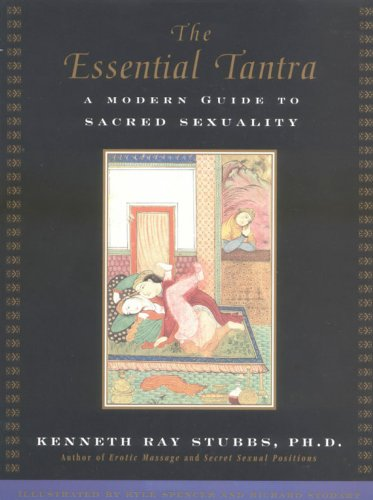 The Essential Tantra: A Modern Guide to Sacred Sexuality (English Edition) por Kenneth Ray Stubbs