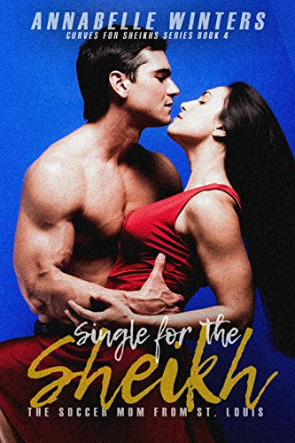 Single for the Sheikh: A Royal Billionaire Romance Novel (Curves for Sheikhs Series Book 4) (English Edition) (Brooke-serie Jessica)