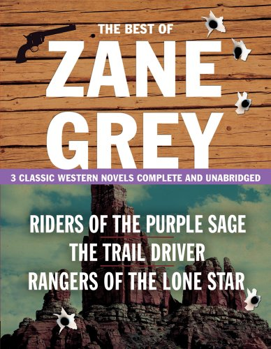 the-best-of-zane-grey-3-classic-western-novels-complete-and-unabridged