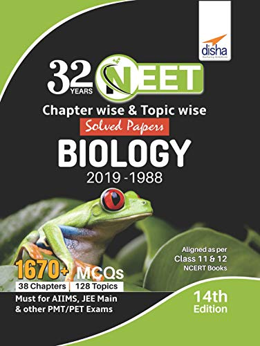 32 Years NEET Chapter-wise & Topic-wise Solved Papers BIOLOGY (2019 - 1988) 14th Edition
