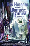 Celebrate         New Writers       New Winners       New Worlds                                                 Writers of the Future: Volume 30                                        This               is your window into incredible ...