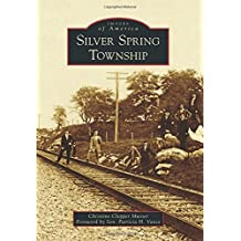 Silver Spring Township (Images of America (Arcadia Publishing)) by Christine Clepper Musser (2014-09-22)