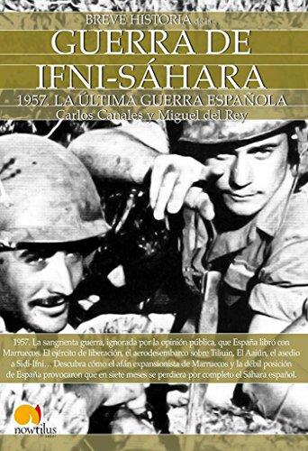 Breve Historia De La . . . Guerra De Ifni-Sahara (Spanish Edition): (Versión sin solapas) (Usa Historia La De)