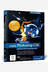 Adobe Photoshop CS6: Schritt für Schritt zum perfekten Bild (Galileo Design) Gebundene Ausgabe