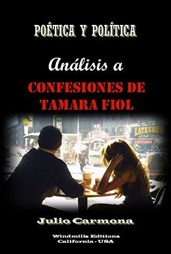 POÉTICA Y POLÍTICA - Análisis a Confesiones de Tamara Fiol (WIE nº 400) por Julio Carmona
