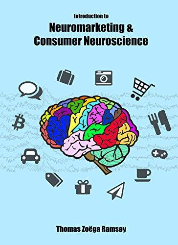 Introduction to Neuromarketing & Consumer Neuroscience (English Edition) de [Ramsøy, Thomas Zoëga