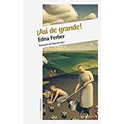 ¡Así de grande! (Otras Latitudes) de Edna Ferber (10 ene 2015) Tapa blanda - Premio Pulitzer 1925