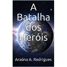 A Batalha dos Heróis (Portuguese Edition)