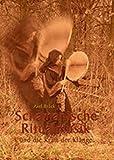 Schamanische Ritualmusik: .. - und die Kraft der Klänge - Axel Brück