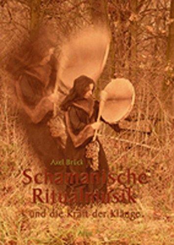 Schamanische Ritualmusik: ... und die Kraft der Klänge Klang Der Flöten