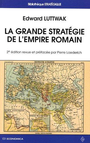 La Grande stratégie de l'Empire romain, 2e ed.