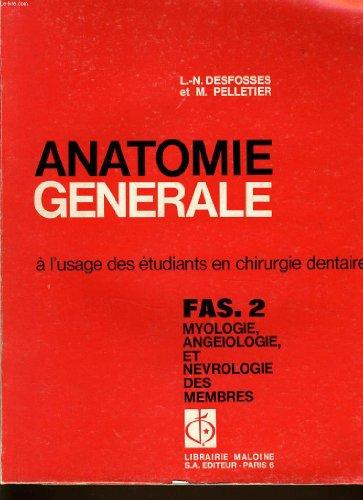 Anantomie generale à l'usage des étudiants en chirurgie dentaire fas.2 myologie, angeiologie et nevrologie des membres
