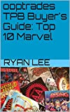 Top 10 Marvel TPBs (ooptrades Buyer's Guide Book 1) (English Edition)