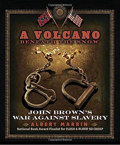 A Volcano Beneath the Snow: John Brown's War Against Slavery by Albert Marrin (2016-07-12)