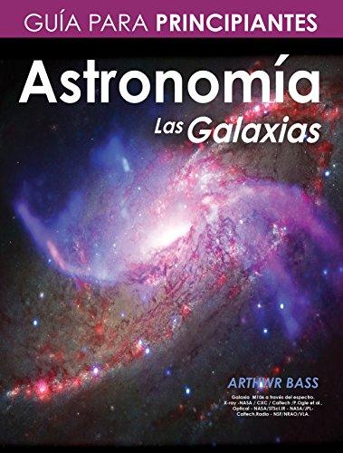 Astronomía. Las Galaxias. Guía para principiantes