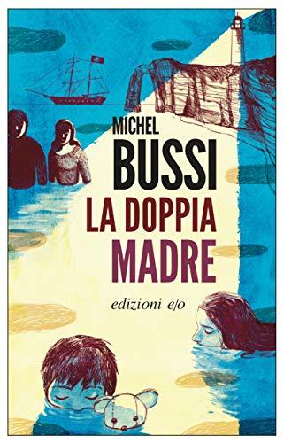 La doppia madre (Italian Edition) por Michel Bussi