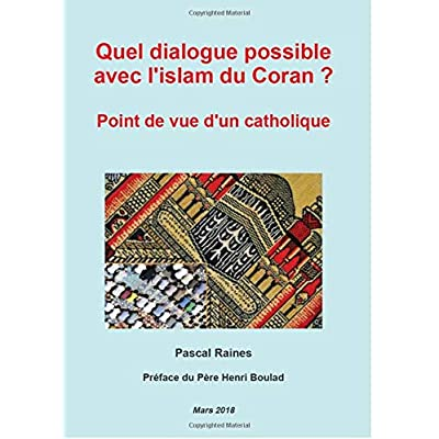 Quel dialogue possible avec l'islam du Coran ? - Point de vue d'un catholique