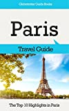 Paris Travel Guide: The Top 10 Highlights in Paris (Globetrotter Guide Books)