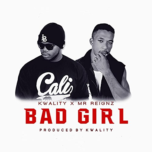 bad-girl-feat-mr-reignz