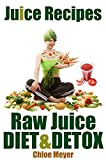 Juice Recipes: Juice Diet, Detox and Weight Loss (Juicer Recipes Collection). (Jiuce Recipes Book 1) (English Edition)