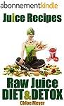 Juice Recipes: Juice Diet, Detox and...