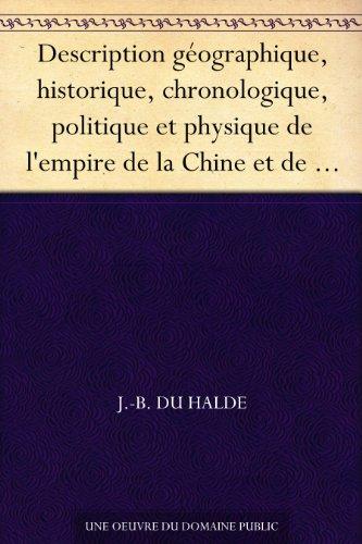 Couverture du livre Description géographique, historique, chronologique, politique et physique de l'empire de la Chine et de la Tartarie chinoise
