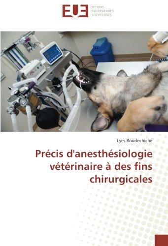 Précis d'anesthésiologie vétérinaire à des fins chirurgicales par Lyes BOUDECHICHE
