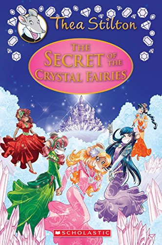 The Secret of the Crystal Fairies (Thea Stilton) por Thea Stilton