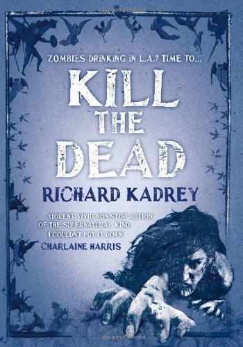 Kill the Dead (Sandman Slim 2) by Kadrey, Richard (2012) Hardcover