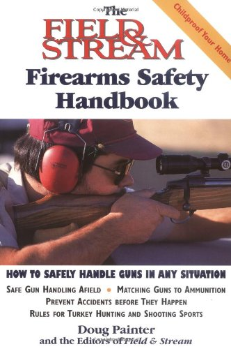 firearms-safety-handbook-how-to-safely-handle-guns-in-any-situation-field-stream-fishing-and-hunting