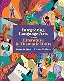 Integrating Language Arts Through Literature and Thematic Units