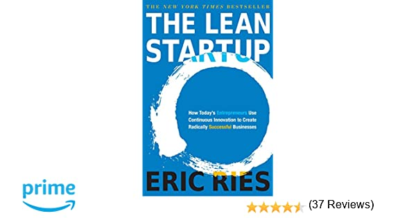 8a0b2d940413d1 Amazon.fr - The Lean Startup: How Today's Entrepreneurs Use Continuous  Innovation to Create Radically Successful Businesses - Eric Ries - Livres