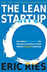 The Lean Startup: How Today's Entrepreneurs Use Continuous Innovation to Create Radically Successful Businesses par Ries