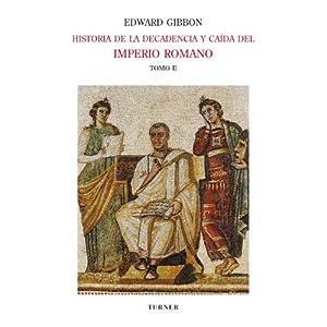 Historia de la decadencia y caída del Imperio Romano. Tomo II: Desde Juliano hasta la partición del Imperio (años 312 a 398). Invasiones de los bá