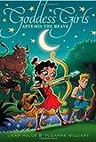 Artemis the Brave (Goddess Girls (Paperback))