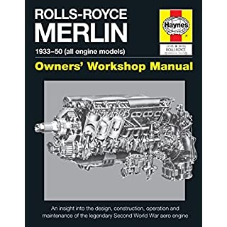 Rolls-Royce Merlin Manual - 1933-50 (all engine models): An insight into the design, construction, operation and maintenance of the legendary World War 2 aero engine (Owners' Workshop Manual) by Ian Craighead (2015) Paperback