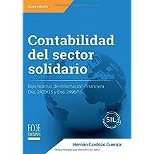 Contabilidad del sector solidario: Bajo Normas De Información Financiera Dto. 2420/15 Y Dto. 2496/15