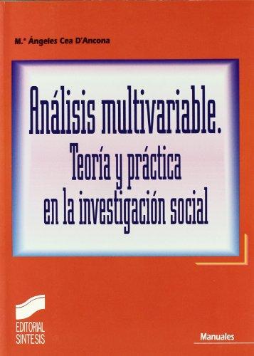Análisis multivariable: teoría y práctica en la investigación social (Manuales científico-técnicos) por María Ángeles Cea D'Ancona
