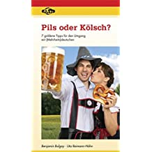 Pils oder Kölsch? 7 goldene Tipps für den Umgang mit (Mehrheits)deutschen