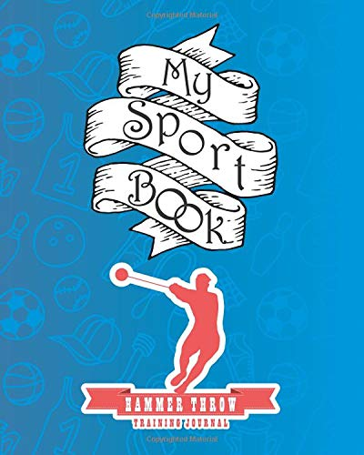 My sport book - Hammer throw training journal: 200 cream pages with 8