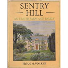 Sentry Hill: Ulster Farm and Family by Brian Mercer Walker (1981-12-10)