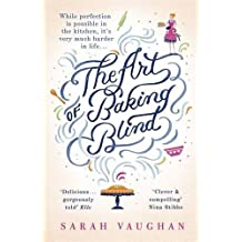 The Art of Baking Blind by Vaughan, Sarah (August 13, 2015) Paperback