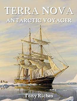 Terra Nova: Antarctic Voyager by [Riches, Tony]