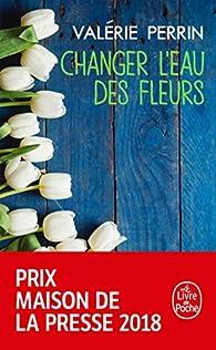 Changer L Eau Des Fleurs Valerie Perrin Babelio